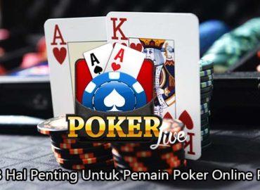 Inilah 3 Hal Penting Untuk Pemain Poker Online Pemula