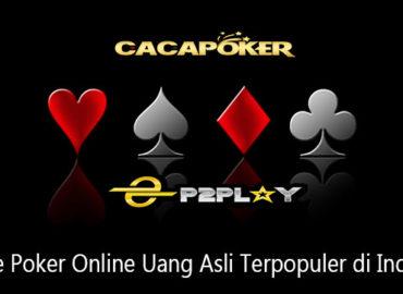 3 Game Poker Online Uang Asli Terpopuler di Indonesia